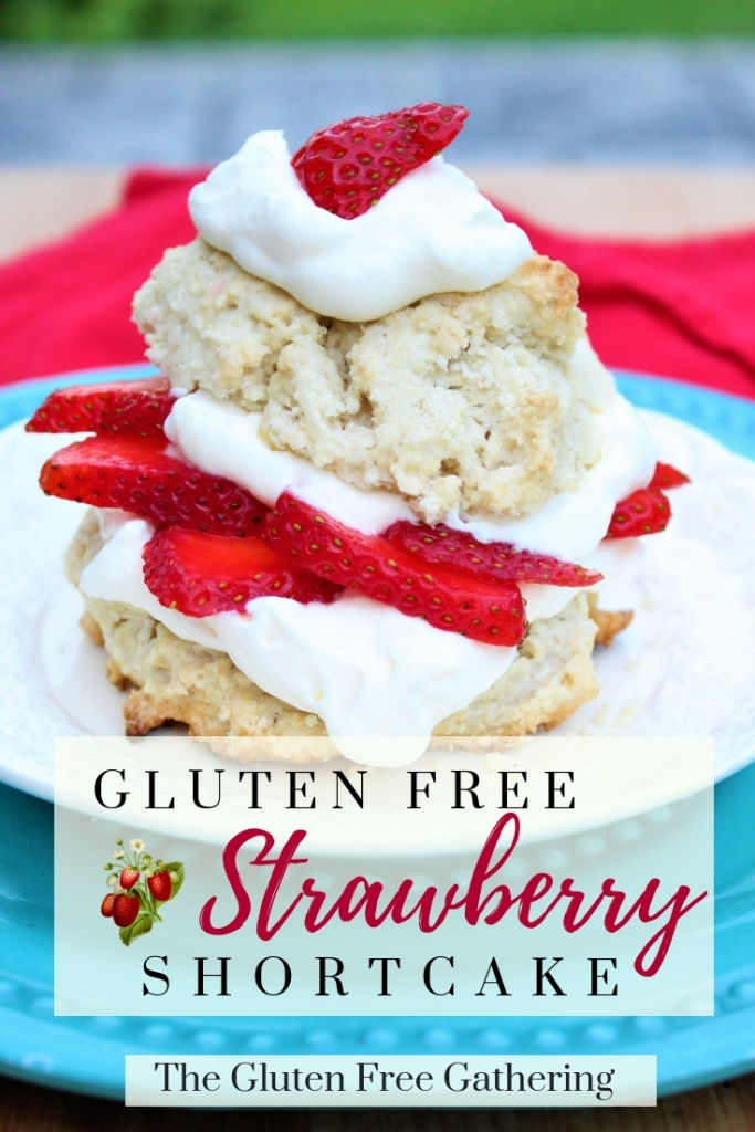 Gluten Free Strawberry Shortcake - The Gluten Free Gathering